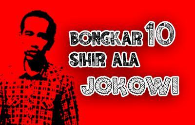 Membongkar 10 Strategi 'Sihir Muslihat' ala Jokowi