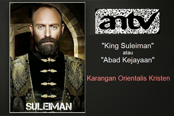 Penyudutan Islam Melalui Tayangan King Suleiman (Abad Kejayaan)