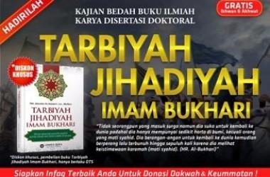 Hadiri!!! Bedah Buku ''Tarbiyah Jihadiyah Imam Bukhari''